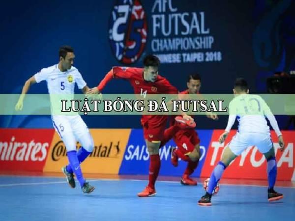 Luật bóng đá Futsal cơ bản mới nhất theo quy định FIFA